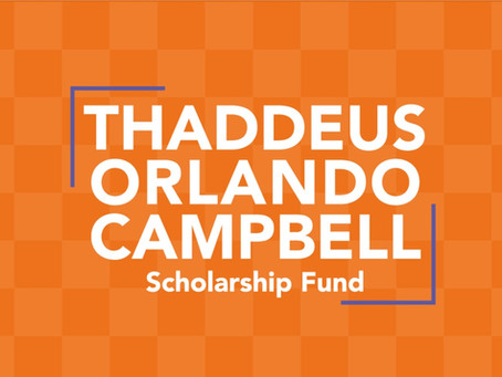Thaddeus Orlando Campbell Scholarship Fund for LGBTQ+ Youth