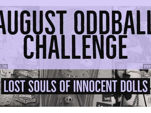 Our August Oddball Challenge is Open