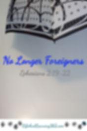 No Longer Foreigners, Ephesians 2:19-22,