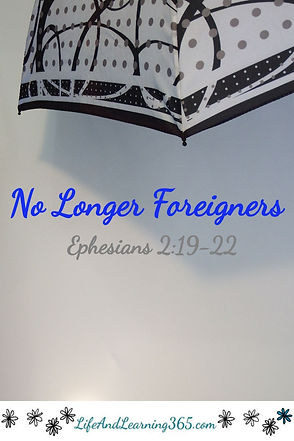 No Longer Foreigners, Ephesians 2:19-22,