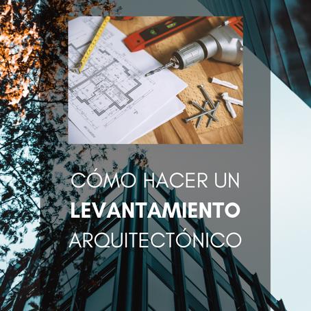 Cómo Hacer un Levantamiento Arquitectónico