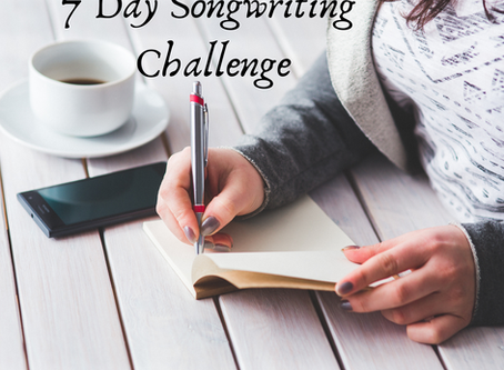 7 Day Songwriter's Challenge - Day 1