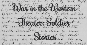 War In The Western Theater: Soldier Stories (Three Civil War Captains)