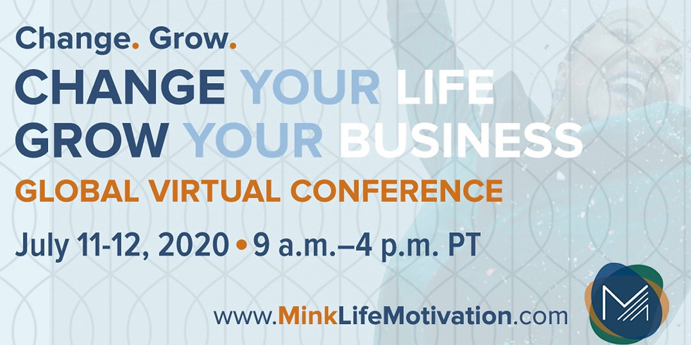 Change Your Life Grow Your Business Global Virtual Conference   DAY 1