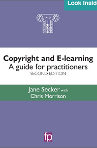 Copyright and e-learning; A guide for practitioners