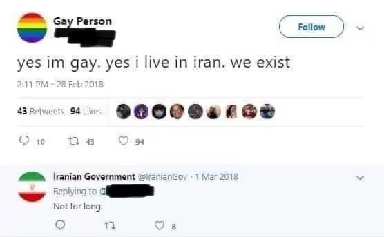 Yes I'm Gay. Yes I Live in Iran. We Exist. Not for long. Iranian Government