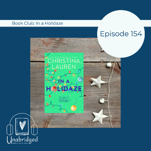 Episode image feature the book cover of Christina Lauren's In a Holidaze and the text Book Club: In a Holidaze, Episode 154
