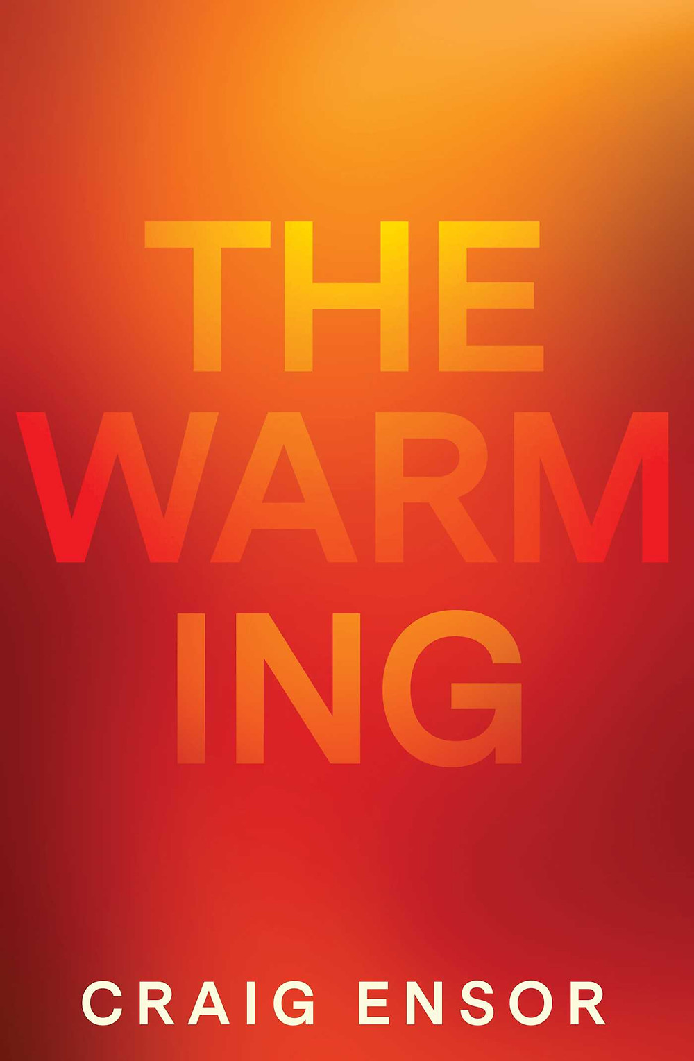 The Warming by Craig Ensor : the book slut book reviews thebookslut