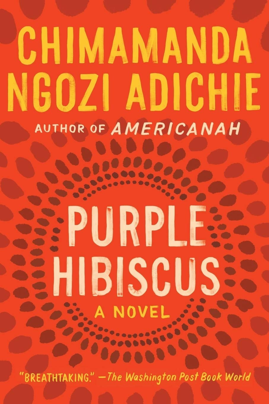 Purple Hibiscus By Chimamanda Ngozi Adichie 336 pages. 2005 : the book slut thebookslut book reviews