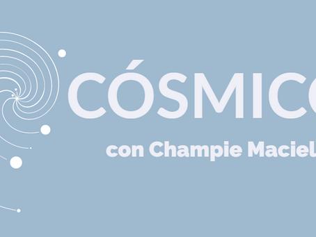"""""""CÓSMICO con Champie Maciel"""" Nueva Temporada"""