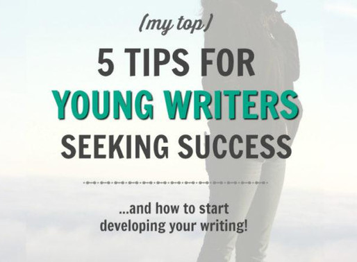 5 Tips for Young Writers Seeking Success (and how to start developing your writing)