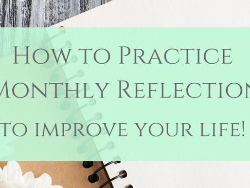 How To Practice Monthly Reflection To Organize Your Life