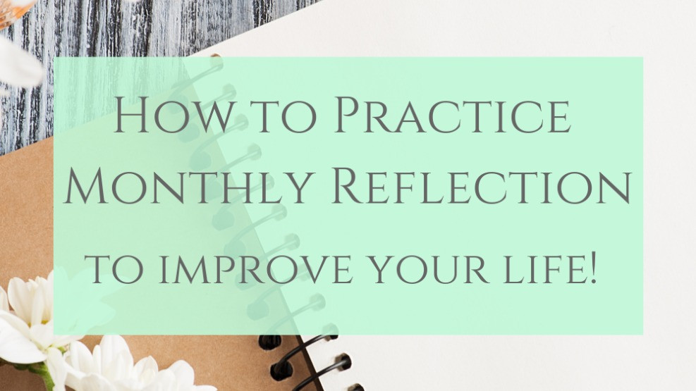 How To Practice Monthly Reflection