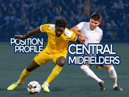 POSITION PROFILE: Central Midfielders