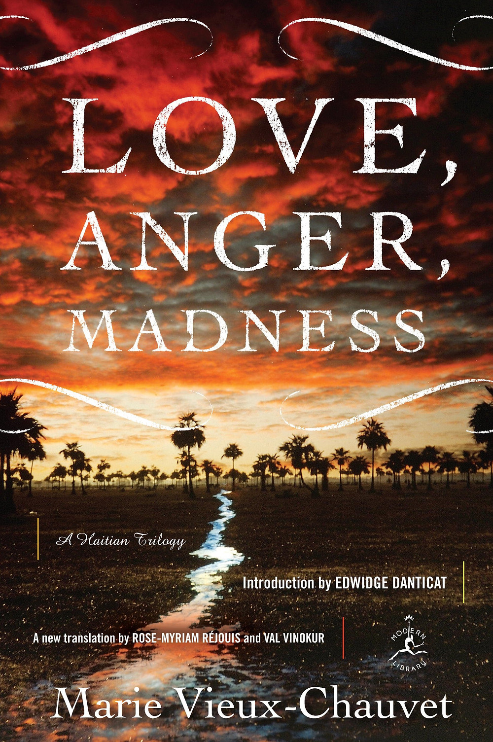 Love, Anger, Madness: A Haitian Trilogy by Marie Vieux-Chavet translated by Rose-Myriam Réjouis and Val Vinokur : the book slut book reviews