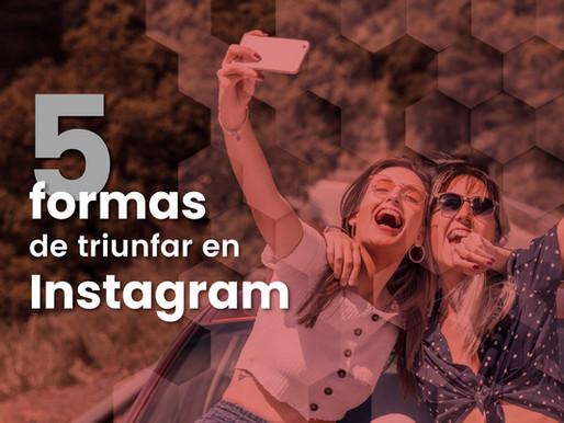 5 formas de triunfar en Instagram