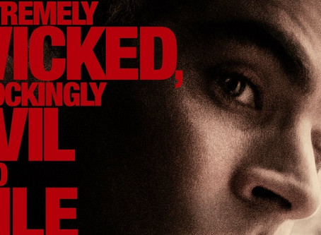 [Tera-Bites] Movie Review: Extremely Wicked, Shockingly Evil & Vile