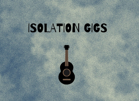 Isolation Gigs - A journey through lockdown