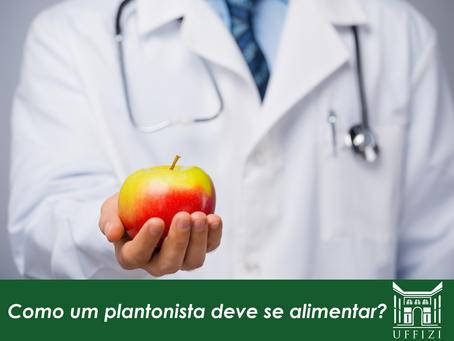 Como um plantonista deve se alimentar?