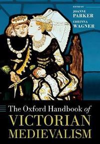 Oxford Handbook on Victorian Medievalism