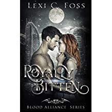 ROYALLY BITTEN (blood alliance book2) - Lexi Foss