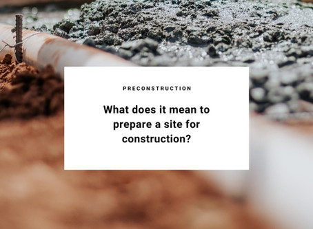 Preconstruction: What does it mean to prepare a site for a new home?