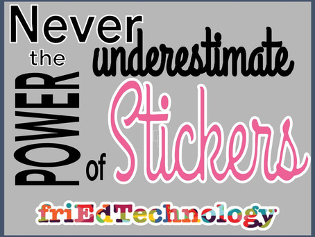 Never Underestimate the POWER of Stickers!
