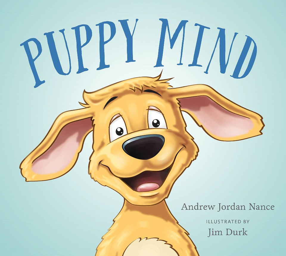 Puppy Mind by Andrew Jordan Nance & Jim Durk