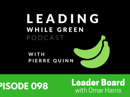 Leading while Green with Pierre Quinn