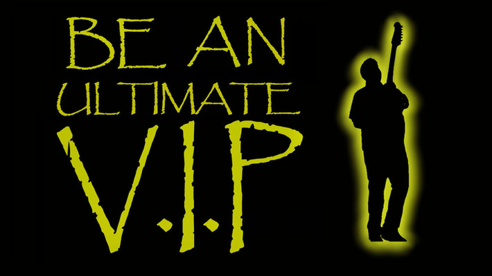Be An Ultimate V.I.P!