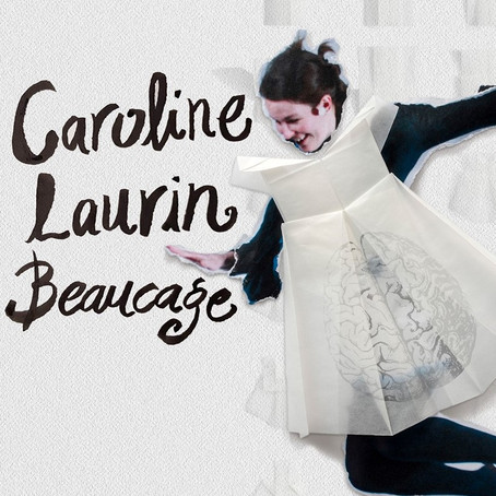 A glimpse inside the mind of Caroline Laurin-Beaucage