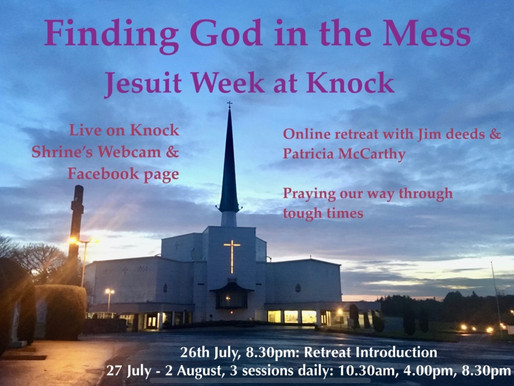 Jesuit Week in Knock: Finding God in the Mess of the Pandemic- an online retreat