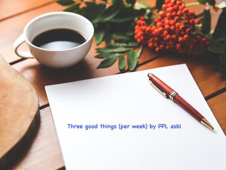 Three good things (per week) by PPL (3/2019)