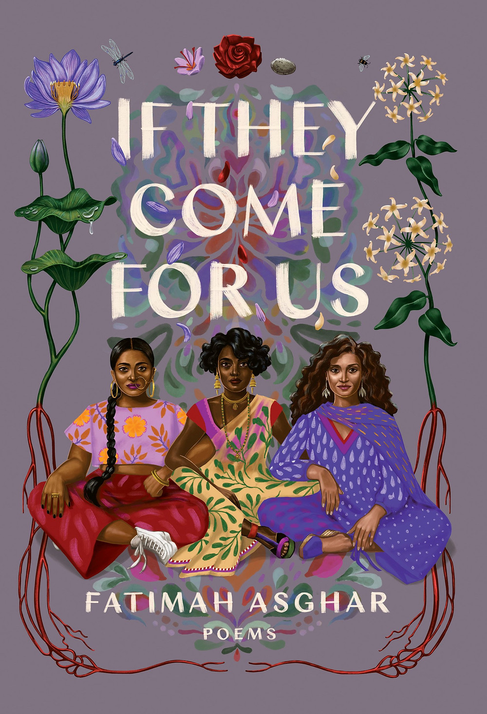 If They Come For Us by Fatimah Asghar : the book slut book reviews thebookslut best floral book covers valentines day books