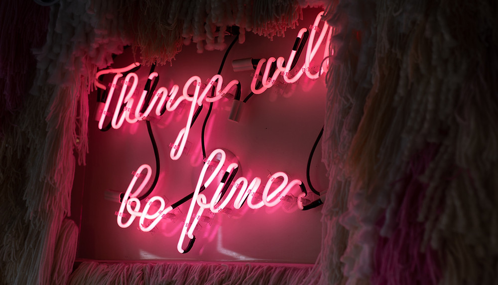 Things will be fine in Leuchtschrift