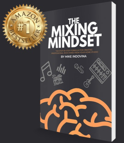 """The Mixing Mindset"", by Mike Indovina"