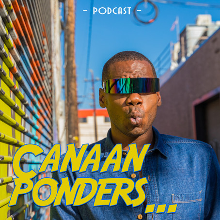 """CANAAN PONDERS PODCAST"" - Stream Now via Acast, RadioPublic, iHeartRadio + More!"