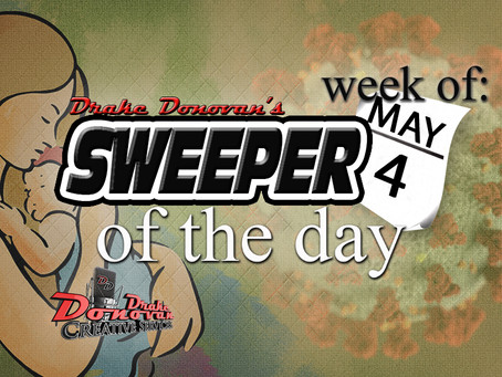 SWEEPER OF THE DAY COPY: WEEK OF 05/04/2020