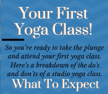 It's Your First Yoga Class: What To Expect?