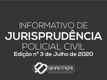 Informativo de Jurisprudência Policial Civil - Edição n° 03 - Julho/2020