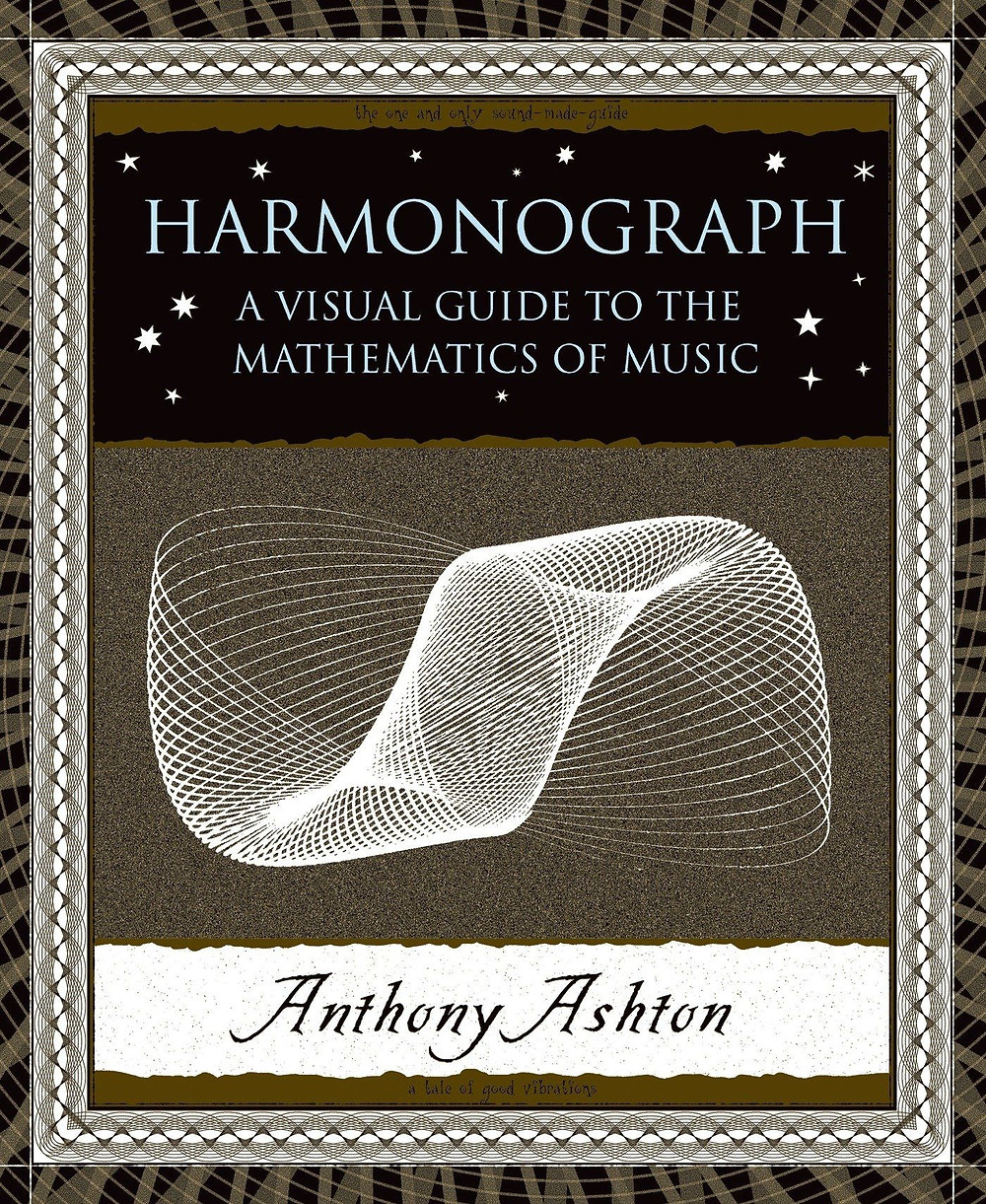 Harmonograph: A Visual Guide to the Mathematics of Music (Inglés)