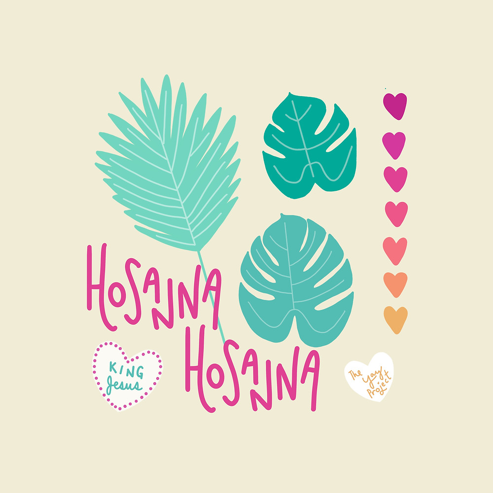 Christian Easter graphic art saying Hosanna by The Yay Project