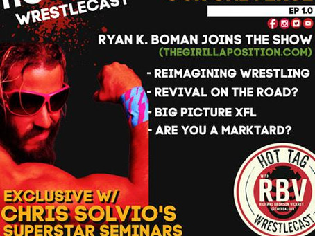 """Hot Tag WrestleCast w/Richard Bronson Vickrey - EP 1.0 """"Welcome to Our Universe"""""""