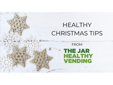 Healthy Christmas tips from The Jar Healthy Vending