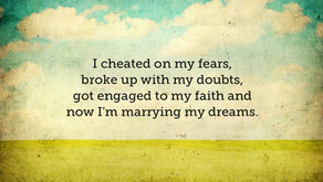 Do We Really Cheat On Our Fears And Break Up With Our Doubts?