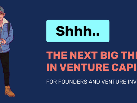 The Next Big Thing in Venture Capital
