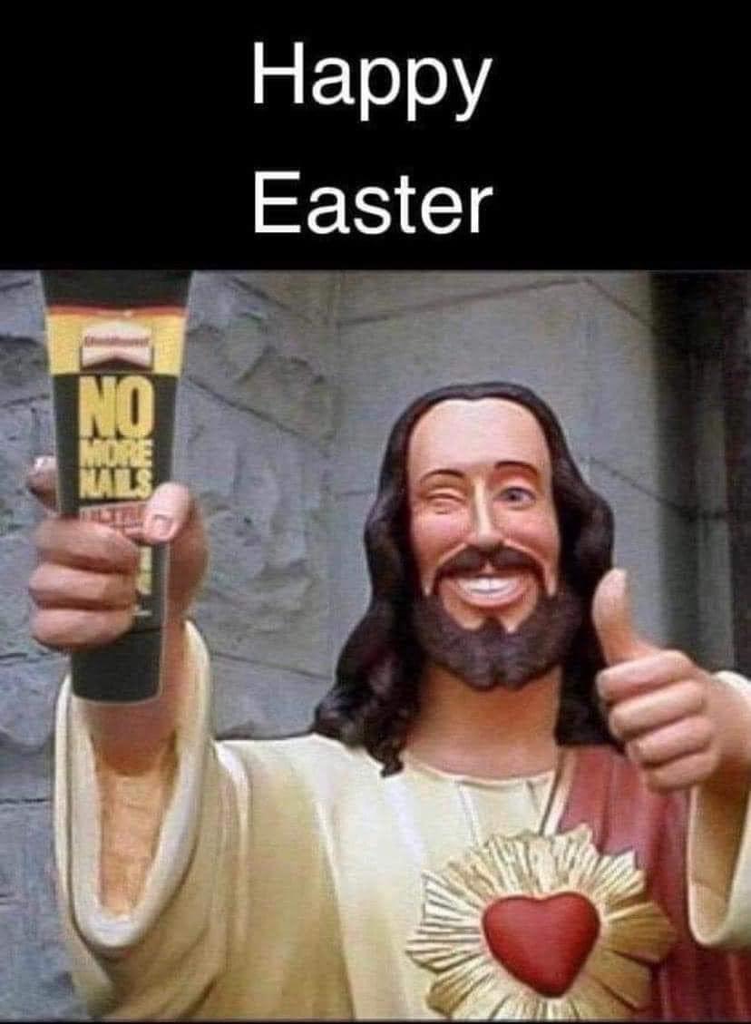 Happy Easter No More Nails Jesus Meme