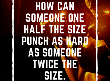 How Can Someone Half the Size Punch as Hard as Someone Twice the Size