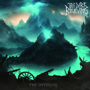 The Dark Believing/The Offering/2020 EP Review