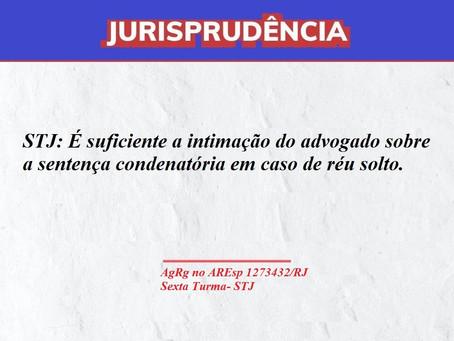 STJ: É suficiente a intimação do advogado sobre a sentença condenatória em caso de réu solto.